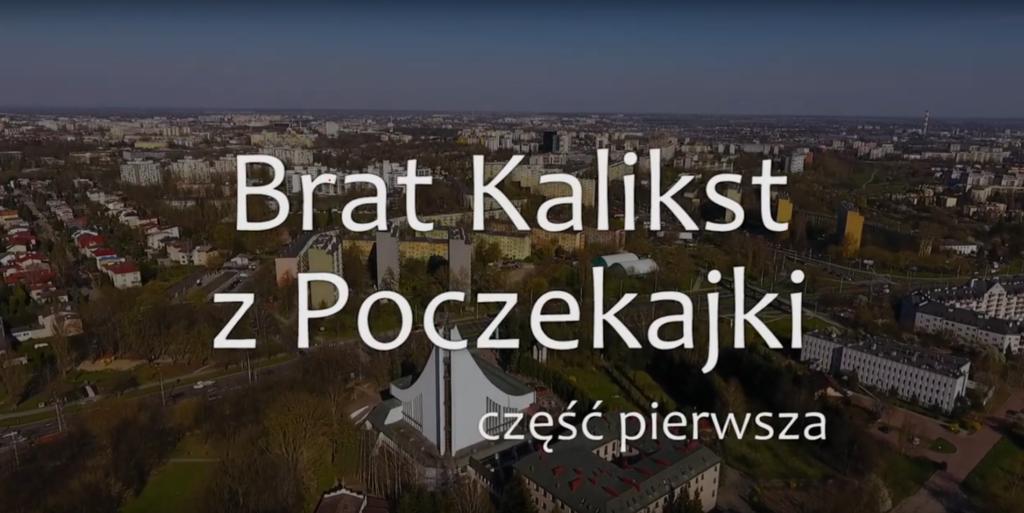 Reportaż o bracie Kalikście